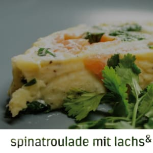 Spinatroulade mit Lachs malcolm & judy